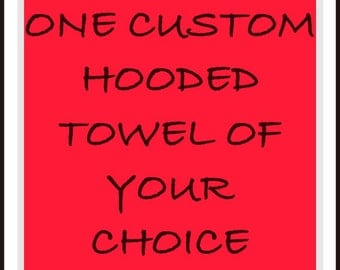 One custom towel of your choice.
