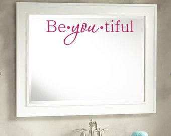 Be YOU tiful Wall Decal | Beautiful Mirror Decal | Bathroom Wall Decal | Wall Art | Bathroom Decor | Decal for Girls | Bedroom Decal | CE9