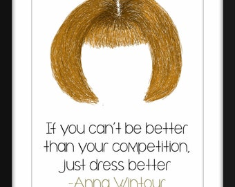 """Anna Wintour """"Dress Better"""" Print , Gift for Fashion Lovers  A3/11 x 14/A4/8 x 10/A5/5 x 7"""