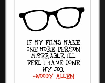"Woody Allen ""Miserable"" Quote, A3/A4/A5/5 x7"" /8 x 10""/14 x 11"" Print, Gift for Film Lovers"