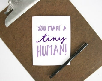 You made a tiny human card - funny new baby congrats notecard - baby shower card