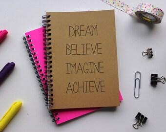Dream Believe Imagine Achieve - 5 x 7 journal