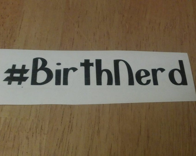 Birth Nerd Hash Tag Crunchy Vinyl Decal