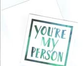 You're My Person Watercolor Valentine Print
