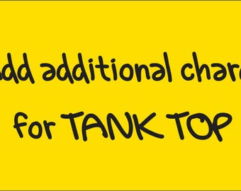 Additional charge for Tank Top