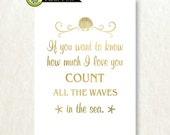 If you want to know how much I love you count all the waves in the sea, Beach Nursery Decor, Typography Quote, Gold Foil Art, Silver Foil