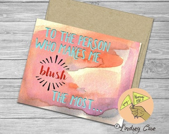 Who Makes Me Blush the Most , Love, blank card,  encouragement, congratulations, anniversary, wedding, pink watercolor