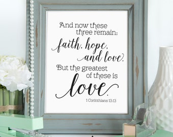Faith, Hope, and Love Art, 1 Corinthians 13 Printable, Bible Verse Printable Art, The Greatest of These Is Love, Instant Download