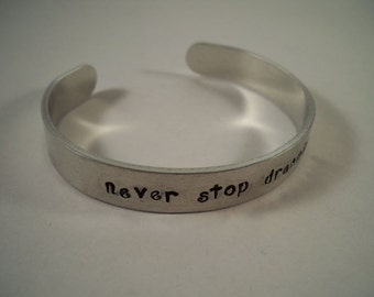 Never Stop Dreaming, Aluminum Cuff Bracelet