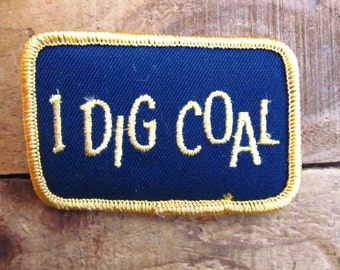 Vintage Coal Miner Patch - Coal Advertising Patch - I Dig Coal Patch