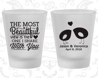 The Most Beautiful View is the One I share with you, Frosted Glass, Romantic Wedding, Southern Wedding, Frosted Shot Glasses (540)