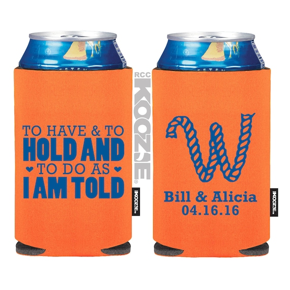Wedding KOOZIE R To Have And To Hold KOOZiE R By MyWeddingStore