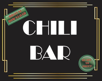 Chili Bar Sign Art Deco Food Table Sign Roaring 20s Gatsby Themed Black White Gold Party New Year Wedding Reception Decor Food Bar Sign