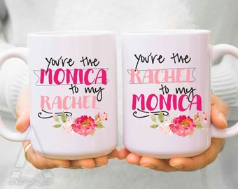 "Best friend mugs, christmas gifts ""you are the monica to my rachel"" friends, best friend birthday gift, long distance friend gift idea MU120"