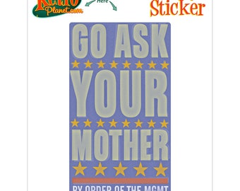 Go Ask Your Mother Management Sticker - #64717