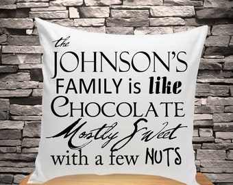 Personalized Throw Pillow | Family is Like Chocolate Throw Pillow | Home Decor Decorative Pillow (1210)