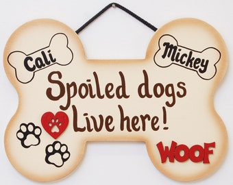 Spoiled Dogs Live Here-Personalized
