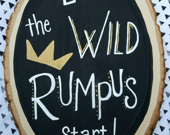 Let the Wild Rumpus Start, King of the Wild Things, Nursery, First Birthday Party, Wild One, Where the Wild Things Are, Wooden SIGN