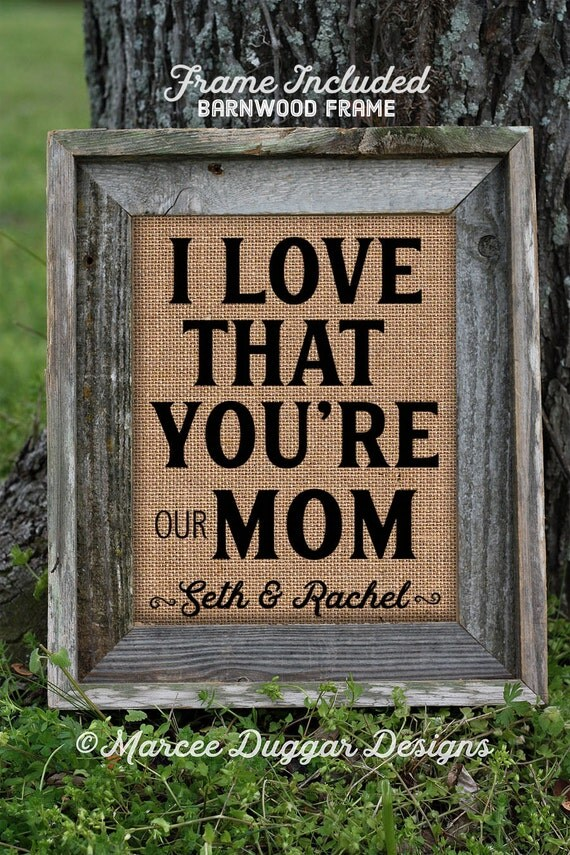 Framed Christmas Gift for Mom | Momma | Personalized Gift For Mom | Love that Your My Mom | Custom Gift | Burlap Print | 233