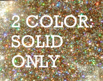 TWO COLOR: Solid Only