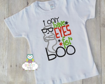 I only have Eyes for Boo Shirt or Bodysuit, Halloween Clothing, Halloween Shirt, Kids Halloween Shirt, Shirt for Halloween, Boo Shirt