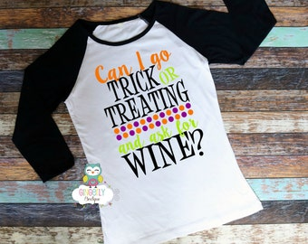 Can I go Trick or Treating and ask for Wine Shirt, Boo Tribe Shirt, Halloween Shirt, Women's Halloween Shirt, Heat Pressed Vinyl Shirt