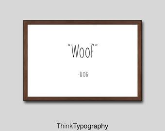 Dog poster, art home decor printable women gift, printable dog gift, print, art print, printable men gift, gift for men, gift for women woof