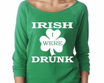 Irish I Were Drunk St. Patricks Day Green Slouchy Oversized Sweatshirt St. Patty's Day