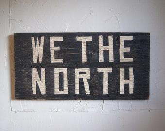 WE THE NORTH Wood Sign - - wood raptors sign - wood toronto sign - outdoor raptors sign - Toronto flag - man cave - for him