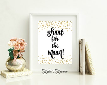 Shoot For The Moon - Wall Art - Nursery Wall Art - Quote Print  - Black And Gold Decor - Unframed 8x10 Print - Home Decor