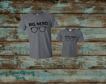 Daddy and Me Shirts, Nerd T-Shirts,  Daddy and Son Shirts, Daddy and Daughter Shirts, Matching shirts, Big Nerd, Little Nerd, Family Shirts