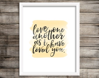 Love One Another As I Have Loved You - Watercolor Printable (Digital Print File)