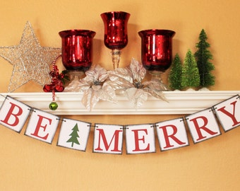 CHRISTMAS DECORATION - Christmas Decor- Holiday Decor - Holiday Banners - Holiday Garlands - Christmas Decor - Be Merry Banner