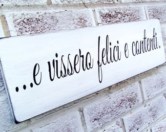 """Italian art, Italian Wedding, Italy, """"And they lived happily ever after"""" in Italian, kitchen signs, tuscany tuscan destination wedding gift"""