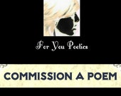 Commission a Poem. Hire a Quality Poet to Write Personalized Unique Poem for Any Occasion. PDF or Print Version with Presentation Envelope!