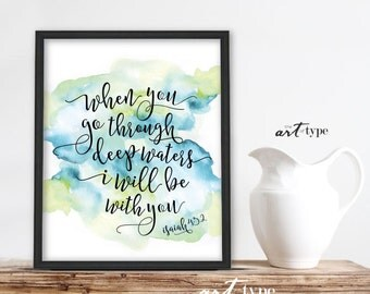 Watercolor Scripture Print, When You Go Through Deep Waters INSTANT DOWNLOAD 8x10 Printable, Bible Verse Quotes, Isaiah 43:2, Encouragement