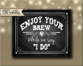 Printable Wedding Bar Sign - Enjoy your Brew While We Say I Do - instant download digital file - DIY - Rustic Collection