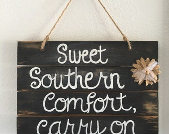 Sweet Southern comfort carry on, wood sign, rustic, southern quotes, rustic decor, country decor, wall decor, wall art, farmhouse decor