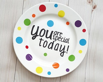 You Are Special Today Plate-Celebration Plate-Everyday Dinner Plate-Birthday Dinner Plate-Special Day Dinner Plate-Today You Are Special