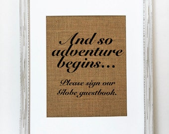 "Wedding Party Sign *burlap* ""And so adventure begins... Please Sign Our Guest Globe"" welcome table rustic 5x7 8x10 sign (No Frame)"