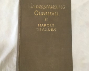 Understanding Ourselves: The Fine Art of Happiness by Harold Dearden 1926 Self Help Book