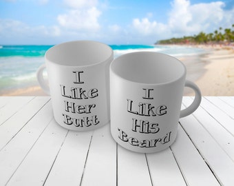 I LIKE his BEARD - I like her BUTT Mug set - great gifts
