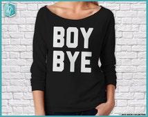 BOY BYE - Light Weight, 3/4 Sleeve Shirt - Lemonade
