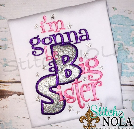 I'm Going to be a Big Sister Shirt or Bodysuit