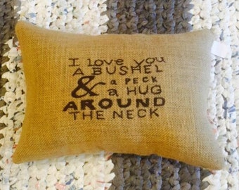 I Love You A Bushel And Peck Burlap Pillow