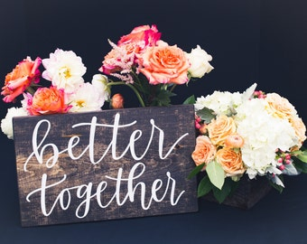 Better Together; Rustic Wooden Sign