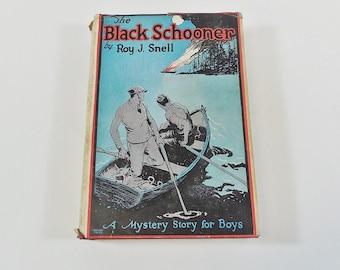 The Black Schooner by Roy J. Snell, Mystery Story For Boys - 1923 HC Original DJ