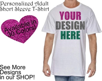 Personalized Adult Short Sleeve T-shirt, Create your own custom design