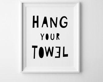 Bathroom wall art, printable quote, Hang your towel, printable wall art quote, kids room decor, printable art, playroom decor, nursery art
