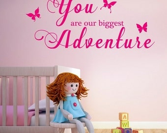 Wall vinyl sticker decal, You are our biggest adventure, house decoration, house warming gift, childrens wallpaper
